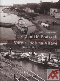 Zaniklé Podskalí. Vory a lodě na Vltavě