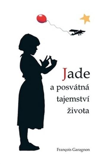 Jade a posvátá tajemství života