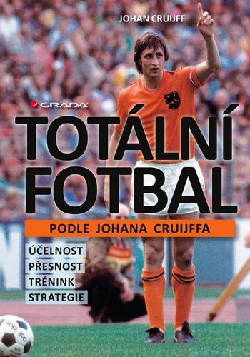 Totální fotbal podle Johana Cruijffa