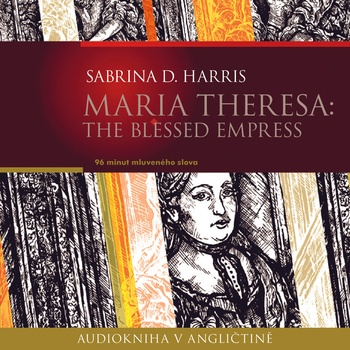 Maria Theresa: The Blessed Empress (EN)