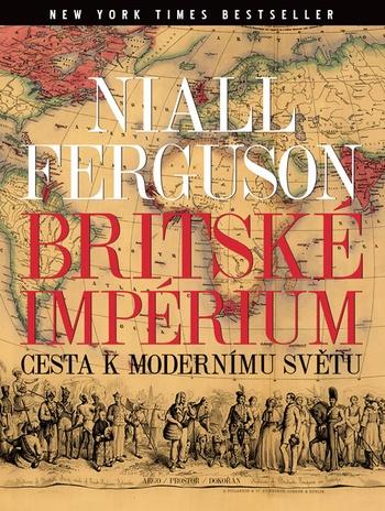 Britské impérium. Cesta k modernímu světu