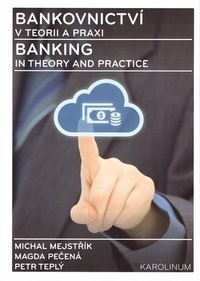 Bankovnictví v teorii a praxi / Banking in Theory and Practice