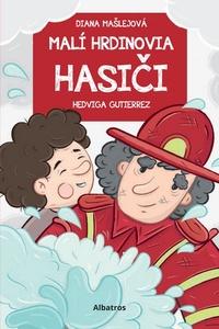 Malí hrdinovia - Hasiči