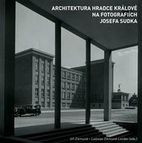 Architektura Hradce Králové na fotografiích Josefa Sudka
