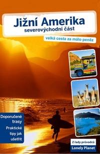 Jižní Amerika. Severovýchodní část - Lonely Planet