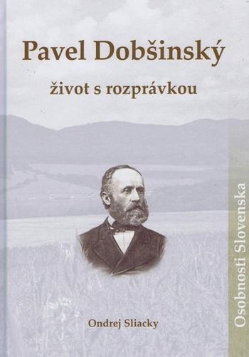 Pavel Dobšínský. Život s rozprávkou