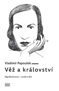 Věž a království. Olga Barényiová - studie o díle