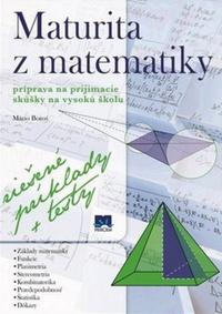 Maturita z matematiky. Príprava na prijímacie skúšky na vysokú školu