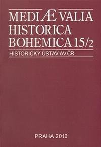 Mediaevalia Historica Bohemica 15/2 2012