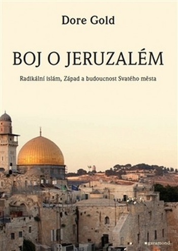 Boj o Jeruzalém. Radikální islám, Západ a budoucnost Svatého města