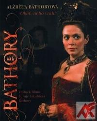 Alžběta Báthoryová. Oběť, nebo vrah?
