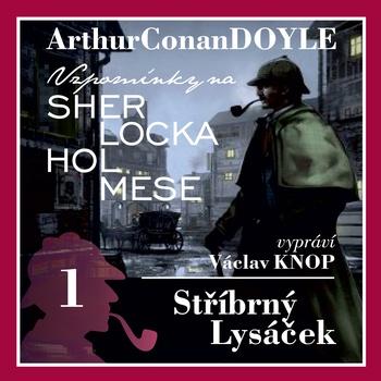 Vzpomínky na Sherlocka Holmese 1 - Stříbrný lysáček