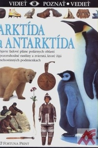 Arktída a Anktarktída - Vidieť, poznať, vedieť