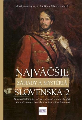 Najväčšie záhady a mystériá Slovenska 2