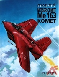 Bojové legendy. Messerschmitt Me 163 Komet