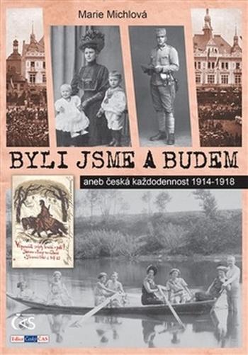 Byli jsme a budem aneb česká každodennost 1914-1918
