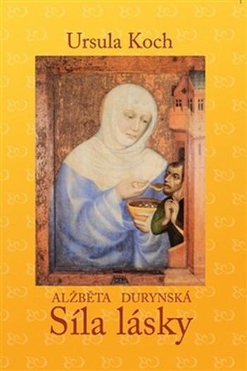 Alžběta Durynská. Síla lásky