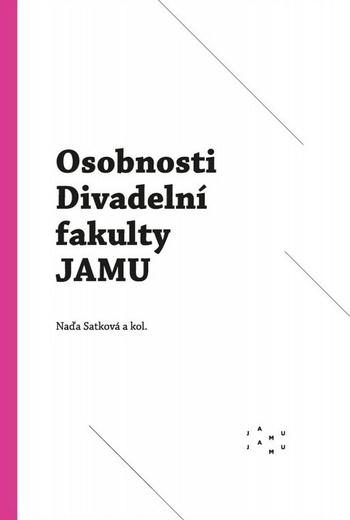 Osobnosti Divadelní fakulty JAMU