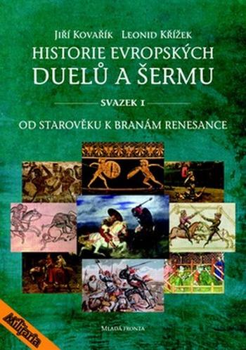 Historie evropských duelů a šermu. Svazek I.