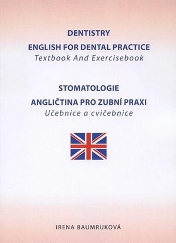 Dentistry English for Dental Practice / Stomatologie angličtina pro zubní praxi