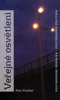 Veřejné osvětlení. Postmoderní morálka, postmoderní politika
