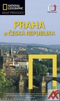 Praha a Česká republika - Velký průvodce National Geographic