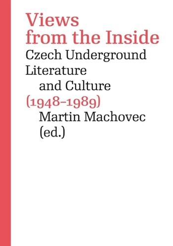 Views from the Inside. Czech Underground Literature and Culture (1948-1989)