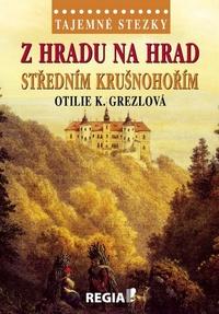Z hradu na hrad středním Krušnohořím