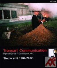 Transart Communication. Performance & Multimedia Art. Studio erté 1987-2007