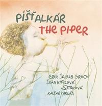 Píšťalkár / The Piper