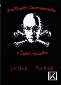 (Neo)liberální Governmentalita v České Republice