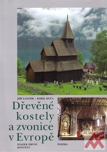 Dřevěné kostely a zvonice v Evropě svazek I. + II.