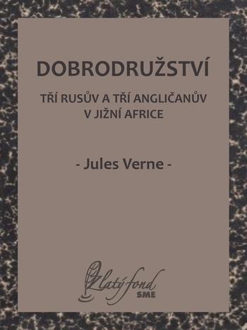 Dobrodružství tří Rusův a tří Angličanův v jižní Africe