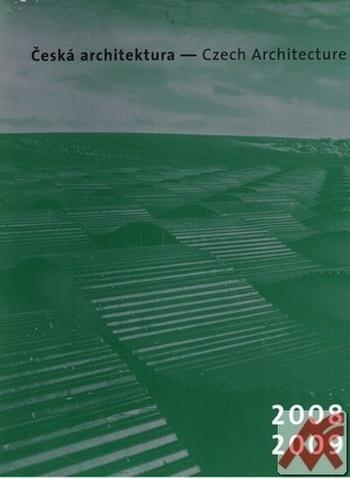 Česká architektura - Czech Architecture 2008-2009