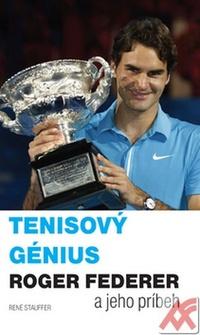 Tenisový génius. Roger Federer a jeho príbeh