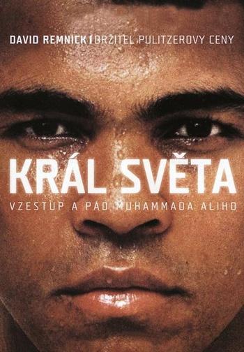 Král světa. Vzestup a pád Muhammada Ali