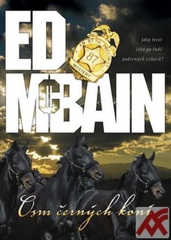 Osm černých koní