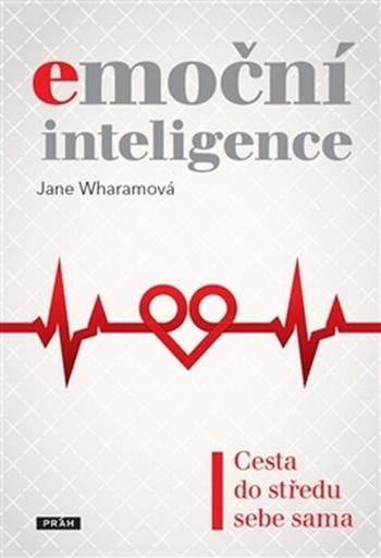 Emoční inteligence. Cesta do středu sebe sama