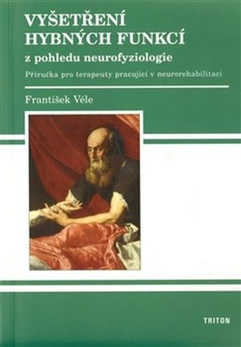 Vyšetření hybných funkcí z pohledu neurofyziologie