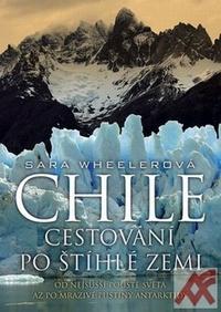 Chile. Cestování po štíhlé zemi