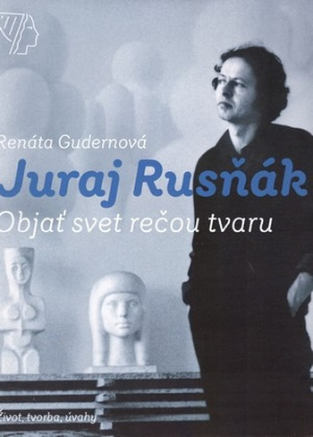 Juraj Rusňák. Objať svet rečou tvaru - Autobiografia
