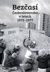 Bezčasí. Československo v letech 1972-1977