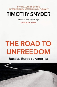 The Road to Unfreedom