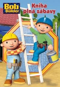 Kniha plná zábavy. Bob Builder