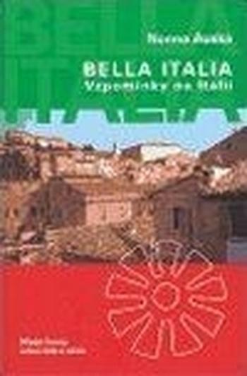 Bella Italia. Vzpomínky na Itálii