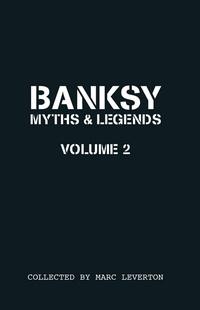 Banksy Myths and Legends Volume 2