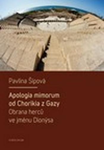 Apologia mimorum od Chorikia z Gazy. Obrana herců ve jménu Dionýsa
