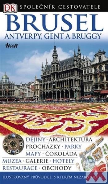 Brusel, Antverpy, Gent a Bruggy - společník cestovatele