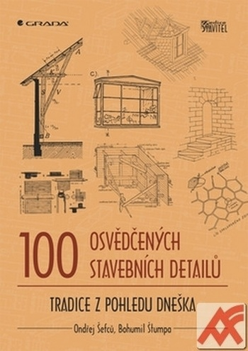 100 osvědčených stavebních detailů. Tradice z pohledu dneška
