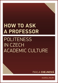 How to ask a professor. Politeness in Czech academic culture